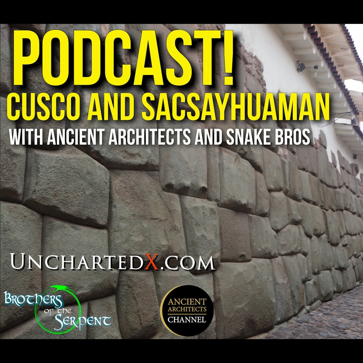 008:Sacsayhuaman and Cusco - with Ancient Architects and the Snake Bros!
