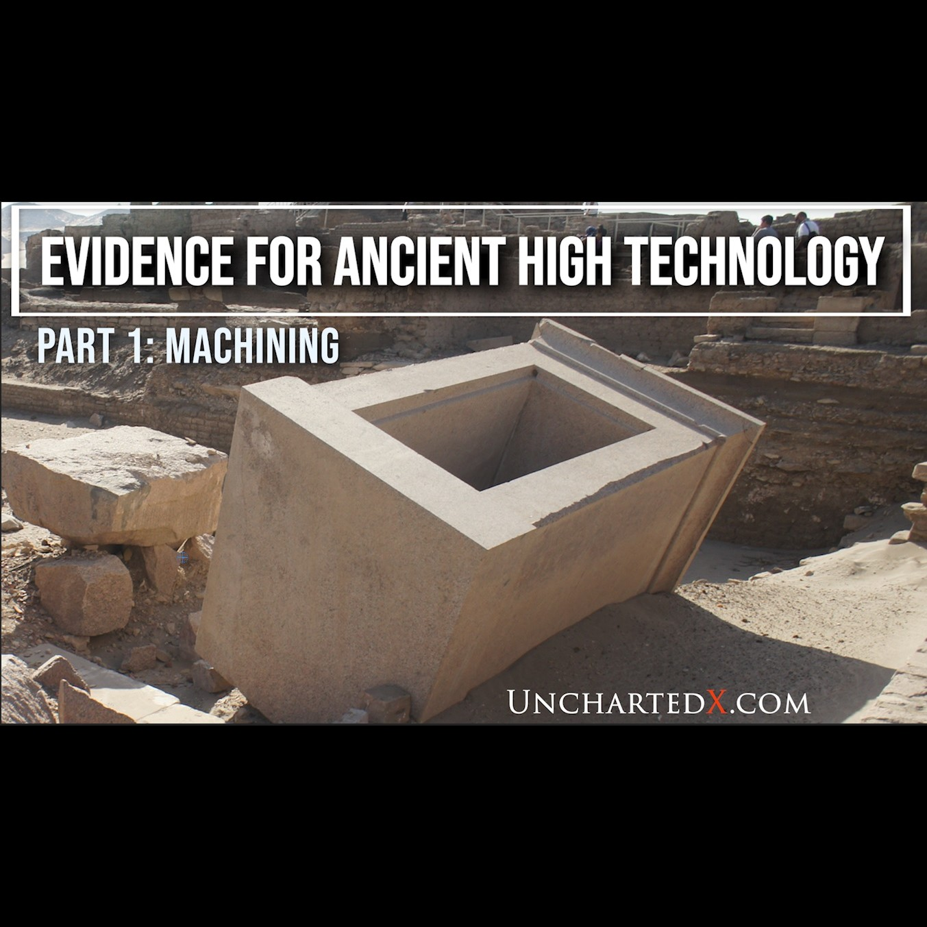 014: Machining! The Evidence for Ancient High Technology - Part 1
